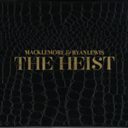 The Heist - Macklemore & Ryan Lewis - Macklemore & Ryan Lewis