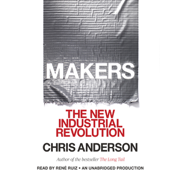 Download Makers: The New Industrial Revolution (Unabridged) Audio Book