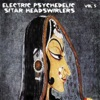 Electric Psychedelic Sitar Headswirlers, Vol. 5 (Remastered)