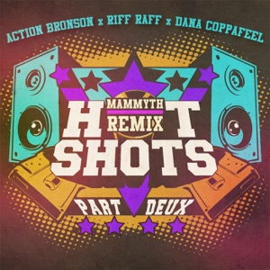 Hot Shots Part Deux (feat. Action Bronson & Riff Raff) [Mammyth Remix] - Single Mp3 Download