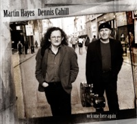 Welcome Here Again by Dennis Cahill & Martin Hayes on Apple Music
