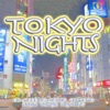 Tokyo Nights - The Soundtrack to Tokyo House Breaks and Techno