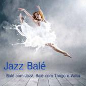 Jazz Balé: Balé com Jazz, Balé com Tango e Valsa, Balé Moderno e Dança de Salão, Musicas Piano para Escola de Dança, Cursos de Baile e Balé Romântico