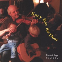 Katy Bar the Door by Randal Bays on Apple Music