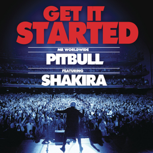 Pitbull - Get It Started feat. Shakira