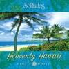 Gentle World Heavenly Hawaii