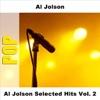 Al Jolson Selected Hits (Vol. 2), Al Jolson