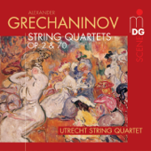 Utrecht String Quartet - Grechaninov: String Quartets Vol. 1