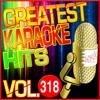 Greatest Karaoke Hits, Vol. 318 (Karaoke Version) - Albert 2 Stone