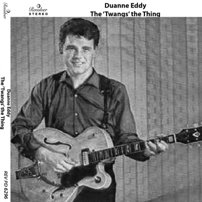 The 'Twangs' the Thing - Duane Eddy
