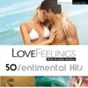 Various Artists - Love Feelings - Music for Tender Emotions (50 Sentimental Hits) artwork