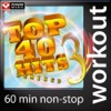 Top 40 Hits Remixed, Vol. 3 (60 Min Non-Stop Workout Mix), Power Music Workout