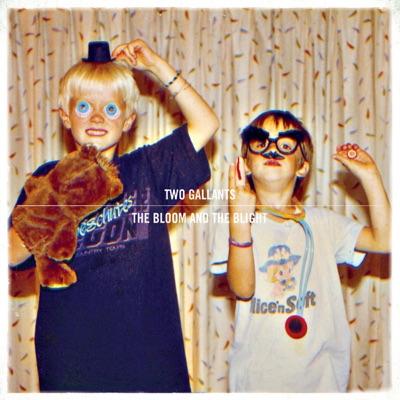 The Bloom and the Blight - Two Gallants