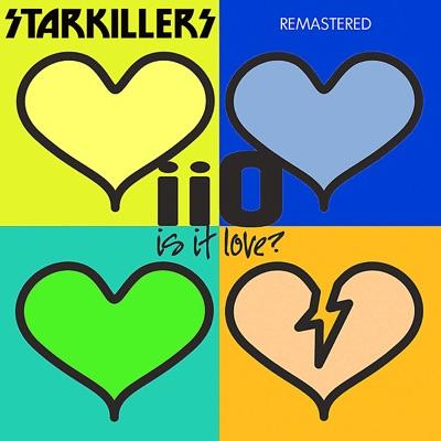 Is It Love (Starkillers Remix) [Remastered] - Single - iiO