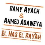 Ramy Ayach & Ahmed Adaweia - El Nas el Ray'ah