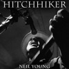 Hitchhiker - Single, Neil Young