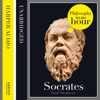 Socrates: Philosophy in an Hour (Unabridged) - Paul Strathern