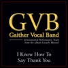 I Know How to Say Thank You (Performance Tracks) - EP, Gaither Vocal Band