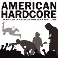 American Hardcore (The History of American Punk Rock 1980-1986)