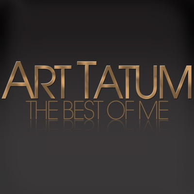 The Best of Me - Art Tatum