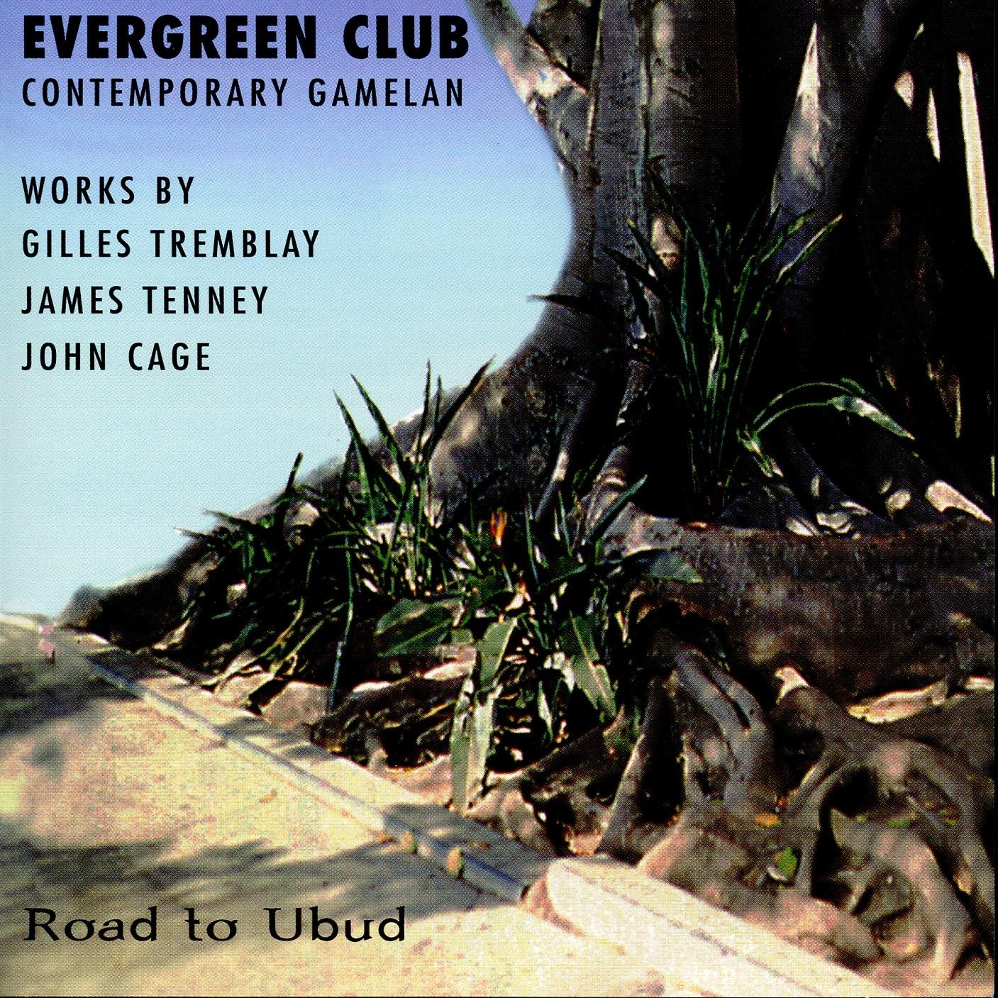 Tenney: Road to Ubud - Cage: Haikai - Tremblay: L'arbre de Borobudur