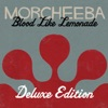 Blood Like Lemonade (Deluxe Version), Morcheeba
