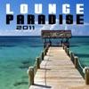 Lounge Paradise 2011, Various Artists