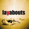 layabouts savage behaviour