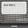 Rock With U (feat. The Factory Team Dance Mix) - Single, Claudia
