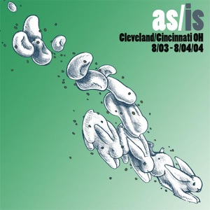 As/Is: Cleveland / Cincinnati, OH - 8/03/04-8/04/04 Mp3 Download