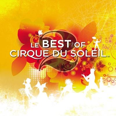 Le Best of 2 - Cirque Du Soleil