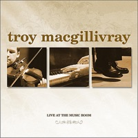 Live At the Music Room by Troy MacGillivray on Apple Music