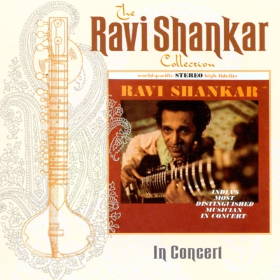 The Ravi Shankar Collection: In Concert (Live) - Ravi Shankar
