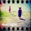 Hello again - Single ジャケット写真