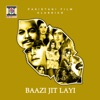 Baazi Jit Layi (Pakistani Film Soundtrack)