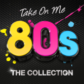 Take On Me - 80's the Collection