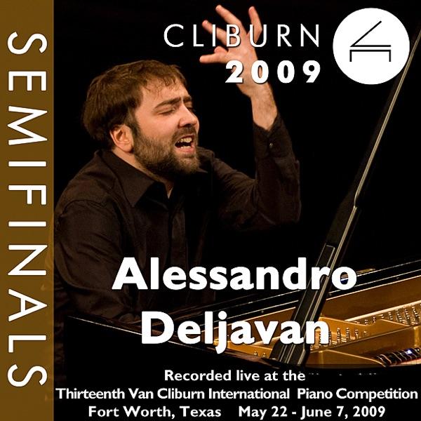 2009 Van Cliburn International Piano Competition: Semifinal Round - Alessandro Deljavan