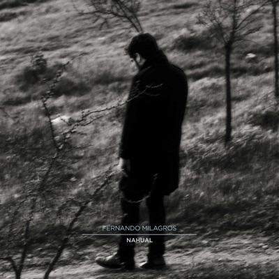Nahual - Single - Fernando Milagros