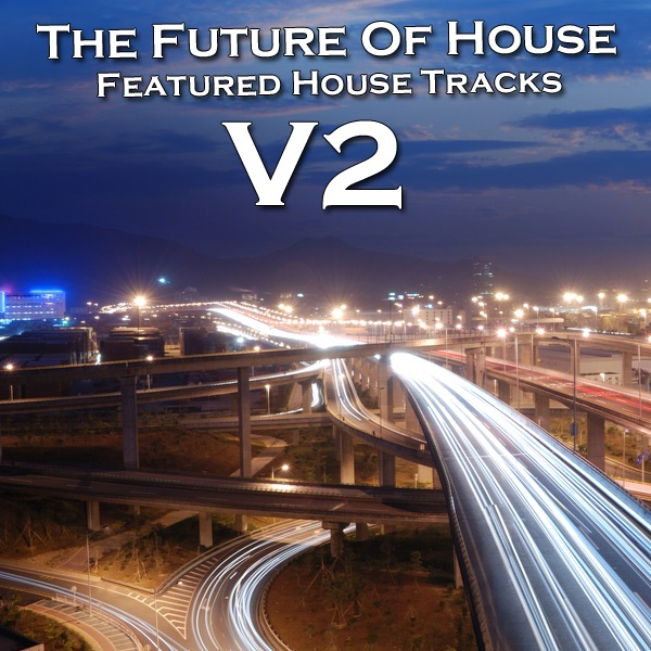 The Future of House Vol 2 Featured House Tracks Various Artists CD cover