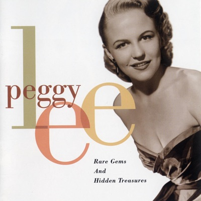 Rare Gems and Hidden Treasures - Peggy Lee