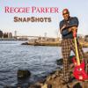 Snapshots - Reggie Parker