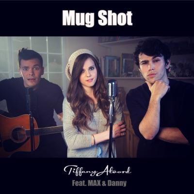 Mug Shot (feat. Max Schneider & Danny Padilla) - Single - Tiffany Alvord