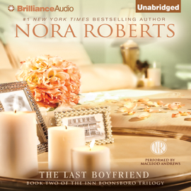 The Last Boyfriend: The Inn BoonsBoro Trilogy, Book 2 (Unabridged) audiobook