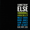 Somethin' Else (The Rudy Van Gelder Edition Remastered) - Cannonball Adderley