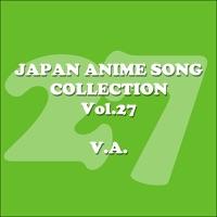 Various Artists - Japan Animesong Collection, Vol. 27 (Anison・Japan)