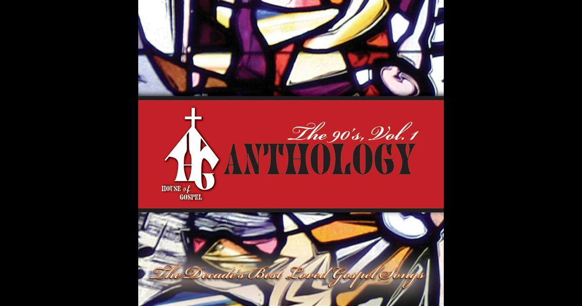 House of gospel anthology the 90 s vol 1 by various for 90s house music albums