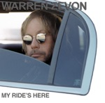 Warren Zevon - My Ride's Here