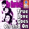 True Love Goes On and On Digitally Remastered Single