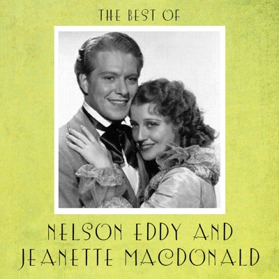 The Best of Nelson Eddy and Jeanette Macdonald - Jeanette MacDonald