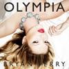 Olympia, Bryan Ferry